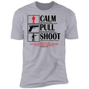 Calm Pull Shoot 2nd Amendment Tshirt to fight terrorists and criminals